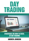 Day Trading Strategies On How To Excel At Day Trading