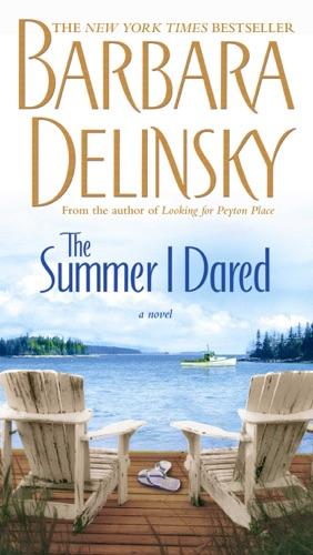 Barbara Delinsky - The Summer I Dared
