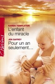 LENFANT DU MIRACLE - POUR UN AN SEULEMENT... (HARLEQUIN PASSIONS)