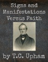 Signs And Manifestations Versus Faith