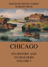 Chicago: Its History and its Builders, Volume 5