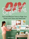 Diy Cleaning And Organizing Fast And Effective Tricks To Make Your Home Look Clean And Smell Fresh