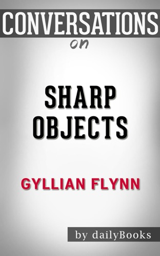 dailyBooks - Sharp Objects: by Gillian Flynn  Conversation Starters