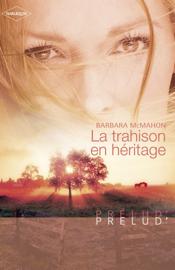 La trahison en héritage (Harlequin Prélud')