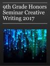 9th Grade Honors Seminar Creative Writing 2017