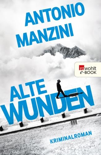 Antonio Manzini - Alte Wunden