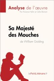 SA MAJESTé DES MOUCHES DE WILLIAM GOLDING (ANALYSE DE LOEUVRE)