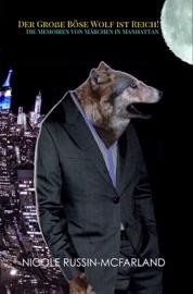 Der Gro E B Se Wolf Ist Reich Die Memoiren Von M Rchen In Manhattan