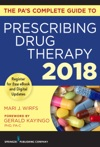 The PAs Complete Guide To Prescribing Drug Therapy 2018