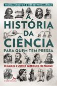 A história da ciência para quem tem pressa Book Cover