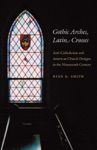 Gothic Arches Latin Crosses