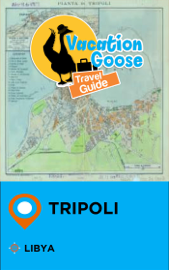 Vacation Goose Travel Guide Tripoli Libya