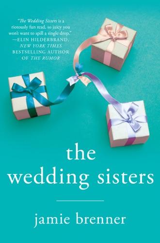 The Wedding Sisters - Jamie Brenner - Jamie Brenner