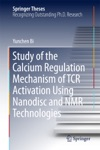 Study Of The Calcium Regulation Mechanism Of TCR Activation Using Nanodisc And NMR Technologies