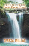 Stories From Lone Moon Creek Splashes