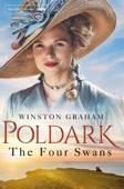 The Four Swans: A Poldark Novel 6
