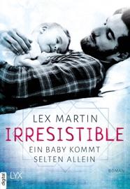 Irresistible - Ein Baby kommt selten allein PDF Download