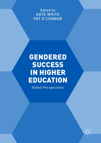Kate White & Pat O'Connor - Gendered Success in Higher Education