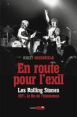 En route pour l'exil. Les Rolling Stones, 1971 - la fin de l'insouciance
