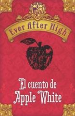 Ever After High. El cuento de Apple White