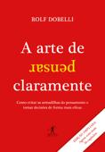 A arte de pensar claramente - Edição ampliada Book Cover
