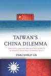 Taiwans China Dilemma