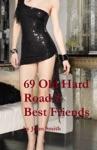69 Old Hard Road- 5 Best Friends