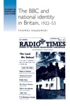 The BBC And National Identity In Britain 1922-53