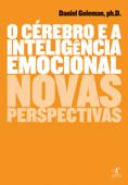 O cérebro e a inteligência emocional Book Cover