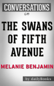 The Swans of Fifth Avenue: A Novel by Melanie Benjamin  Conversation Starters