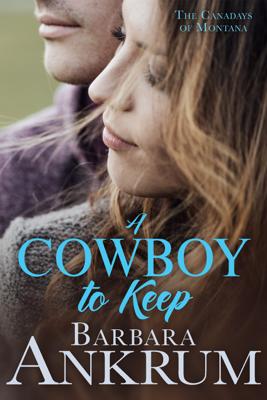 A Cowboy to Keep - Barbara Ankrum book