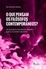 O Que Pensam Os Filósofos Contemporâneos
