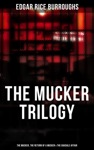 THE MUCKER TRILOGY The Mucker The Return Of A Mucker  The Oakdale Affair