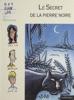 Le Secret De La Pierre Noire