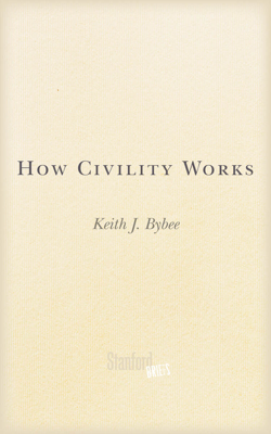 How Civility Works - Keith J. Bybee book