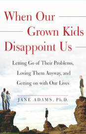 When Our Grown Kids Disappoint Us book