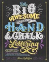 The Big Awesome Book Of Hand  Chalk Lettering