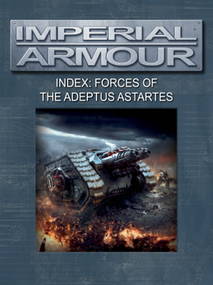 Imperial Armour Index: Forces of the Adeptus Astartes - Games Workshop book