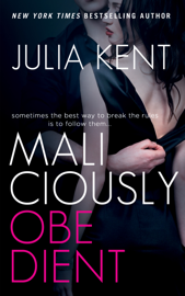 Maliciously Obedient - Julia Kent book summary