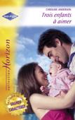 Download and Read Online Trois enfants à aimer - Une merveilleuse découverte (Harlequin Horizon)