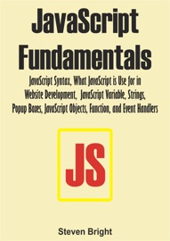 Javascript Fundamentals Javascript Syntax What Javascript Is Use For In Website Development Javascript Variable Strings Popup Boxes Javascript Objects Function And Event Handlers