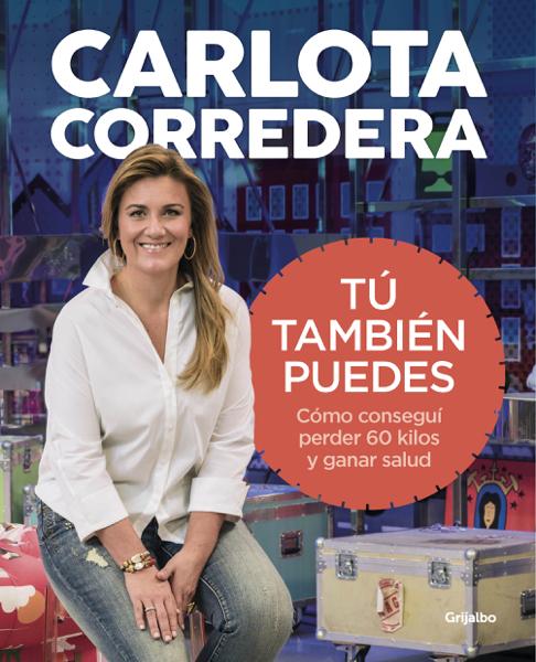 Tú también puedes by Carlota Corredera