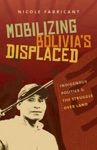 Mobilizing Bolivias Displaced