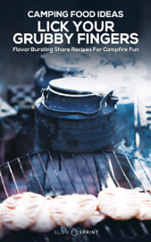 Camping Food Ideas Lick Your Grubby Fingers book