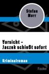 Vorsicht  Jaczek Schiet Sofort