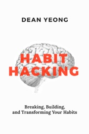 Habit Hacking Breaking Building And Transforming Your Habits