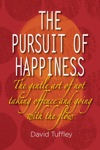 The Pursuit Of Happiness The Art Of Not Taking Offence  Going With The Flow