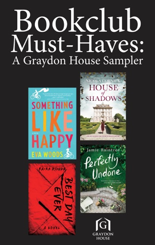 Eva Woods, Kaira Rouda, Jamie Raintree & Nicola Cornick - Book Club Must-Haves: A Graydon House Sampler