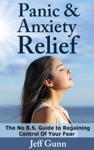 Panic  Anxiety Relief The No BS Guide To Regaining Control Of Your Fear