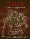 Troilus And Cressida - In Plain And Simple English